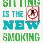 Sitting is the New Smoking – Bad for Your Body, Bad for Your Business